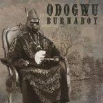 MUSIC: Burna Boy – Odogwu