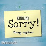 MUSIC: KingJay – Sorry