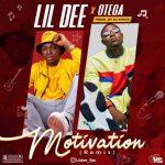 VIDEO: Lil Dee Feat. Otega – Motivation (Remix)