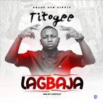 MUSIC: Titogee – Lagbaja