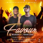 MUSIC: Wabzee Brain Ft TemmyDee – Favour