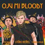 AUDIO+VIDEO: Oyibo Rebel – Oju Mi Bloody Ft. Chinko Ekun, Mz Kiss