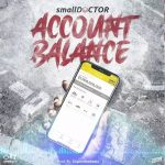 MUSIC: Small Doctor – Account Balance