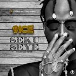 MUSIC: 9ice – Seku Seye
