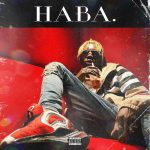 AUDIO+VIDEO: Blaqbonez – Haba (Prod. Tempoe)