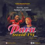 MUSIC: DeewhyC_Mania Feat. Sayman X Dj Cosmost – Para (COVD19)