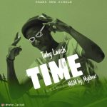 MUSIC: Twhy Lavish – Time