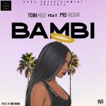 MUSIC: Tobi Adu Ft. Mo Reign – Bambi (M&M By Mo Mide)