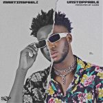 MUSIC: Martinsfeelz – Unstoppable
