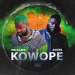MUSIC: Skales – Kowope Ft. Akon