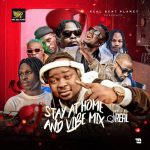 MIXTAPE: DJ Real – Stay At Home And Vibe Mix