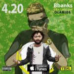 MUSIC: BBanks Ft. Olamide – 420
