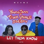 MUSIC: Young Jonn – Let Them Know ft. Tiwa Savage, Joeboy