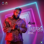 MUSIC: Kcee – Oya Parté (prod. Blaq Jerzee)