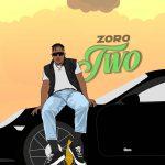 MUSIC: Zoro – Two (prod. Kezyklef and Camo Blaizz)