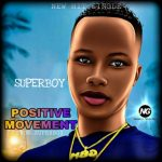 MUSIC: SuperBoy – Positive Movement