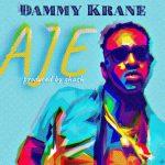 MUSIC: Dammy Krane – Aje