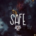 MUSIC: Mavins ft. Don Jazzy, Falz – Safe