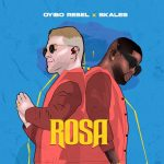 MUSIC: Oyibo Rebel ft. Skales – Rosa
