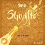 MUSIC: Efe – Sho Mo (prod. Kapentar)