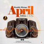 MIXTAPE: ZagaEmpire X WF DJ Harji – ZagaEmpire Monthly Mix (April 2020 Edition)