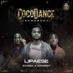 MUSIC: Lipaese Ft. Ichaba x Idowest – Coco Dance (Somebody)