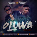 MUSIC: Taazee Ft. Diamond Jimma – Oluwa | @taazeestd @_diamondjimma