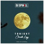 MUSIC: DJ Spinall ft. Omah Lay – Tonight
