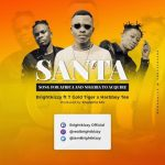 MUSIC: Brightkizzy ft T Gold Tiger x Harbbey Tee – Santa