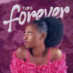 MUSIC: Cupti – Forever | @cuptiofficial