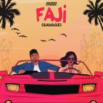 MUSIC: Ehisoge – Faji (Savage)