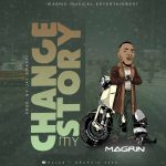 MUSIC: Magrin – Change My Story