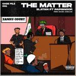 MUSIC: Zlatan ft. Papisnoop – The Matter