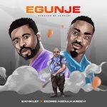 MUSIC: Samklef ft. Eedris Abdulkareem – Egunje
