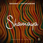 MUSIC: Idowest ft. Patoranking – Shamaya