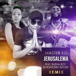MUSIC: Master KG ft. Burna Boy, Nomcebo Zikode – Jerusalema (Remix)