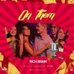 MUSIC: Rich Brain  – On Them