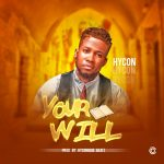 MUSIC: Hycon – Your Will
