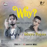 MUSIC: Oladips x Moyo Payne – Why