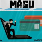 MUSIC: Oladips – Magu (Freestyle)