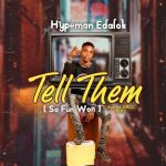 VIDEO: Hypeman Edalok – Tell Them (So Fun Won)