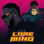 MUSIC: L.A.X – Lose My Mind