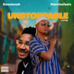 AUDIO+VIDEO: Dassianah Feat. Martinsfeelz – Unstoppable Cover