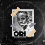 MUSIC: Oluwasound – ORI