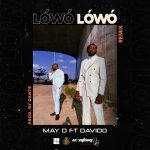 MUSIC: May D ft. Davido – Lowo Lowo (Remix)