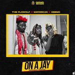 MUSIC: The Flowolf ft. Mayorkun, Dremo – On A Jay