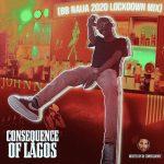 MIXTAPE: DJ Consequence – BB Naija 2020 Lockdown Mixtape