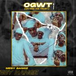 Mesy Bangz – OGWT (On God We Trust) Ep