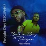 MUSIC: Titogee x Burna Boy – People Dey (23 Cover)