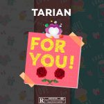 MUSIC: Tarian – For You